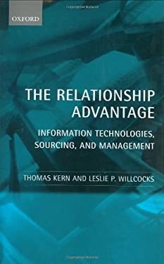 The Relationship Advantage: Information Technologies, Sourcing, and Management 9780199241927