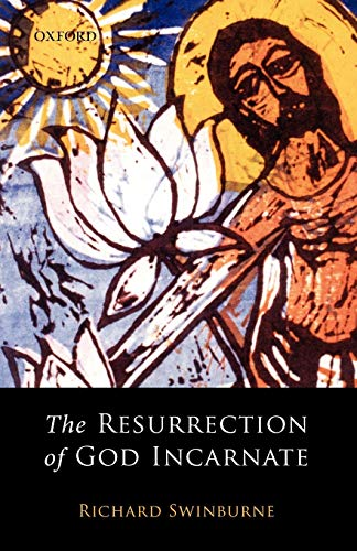 The Resurrection of God Incarnate 9780199257461