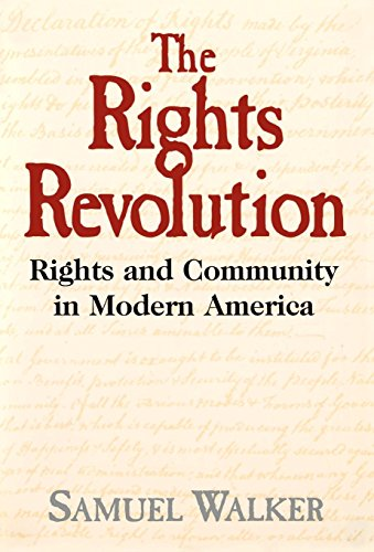 The Rights Revolution: Rights and Community in Modern America 9780195090253