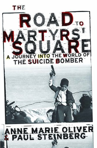 The Road to Martyrs' Square: A Journey Into the World of the Suicide Bomber 9780195116007