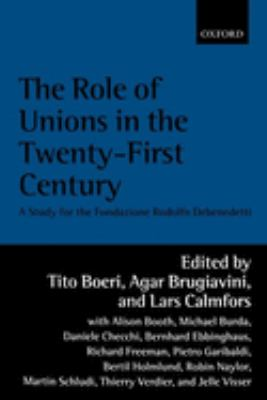 The Role of Unions in the Twenty-First Century: A Report for the Fondazione Rodolfo DeBenedetti 9780199246588
