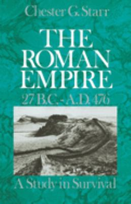 The Roman Empire, 27 B.C.-A.D. 476: A Study in Survival 9780195031300