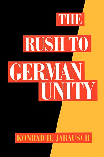 The Rush to German Unity 9780195085778