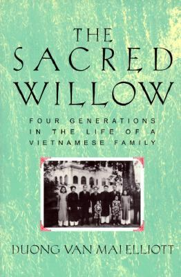The Sacred Willow: Four Generations in the Life of a Vietnamese Family 9780195137873