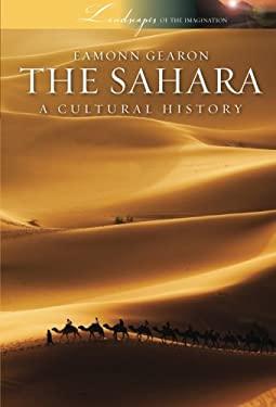 The Sahara: A Cultural History 9780199861958