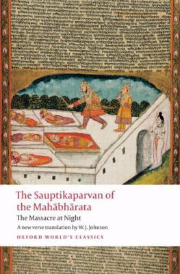 The Sauptikaparvan of the Mahabharata: The Massacre at Night 9780199549764