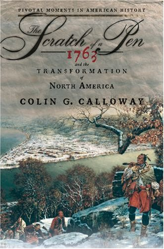 The Scratch of a Pen: 1763 and the Transformation of North America 9780195331271