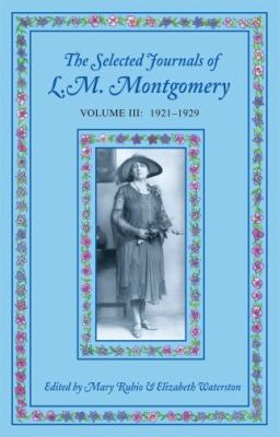 The Selected Journals of L.M. Montgomery: Volume III: 1921-1929 9780195418026