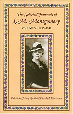 The Selected Journals of L.M. Montgomery: Volume V: 1935-1942 9780195421163