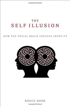 The Self Illusion: How the Social Brain Creates Identity 9780199897599