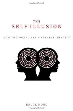 The Self Illusion: How the Social Brain Creates Identity 9780199897599