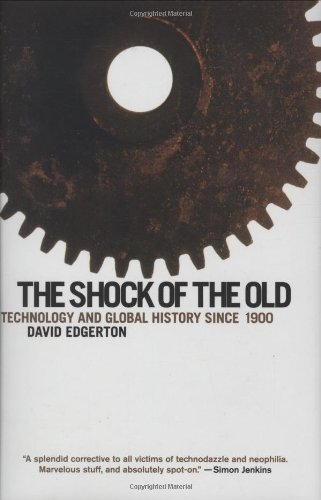 The Shock of the Old: Technology and Global History Since 1900 9780195322835