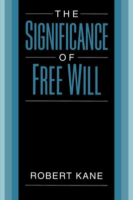 The Significance of Free Will 9780195126563