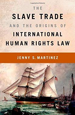 The Slave Trade and the Origins of International Human Rights Law 9780195391626
