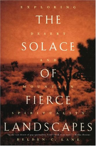 The Solace of Fierce Landscapes: Exploring Desert and Mountain Spirituality 9780195315851