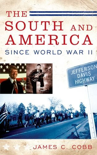 The South and America Since World War II - Cobb, James C.