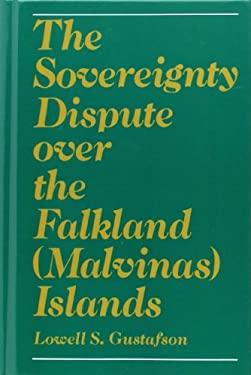 The Sovereignty Dispute Over the Falkland (Malvinas) Islands 9780195041842