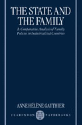 The State and the Family: A Comparative Analysis of Family Policies in Industrialized Countries 9780198294993