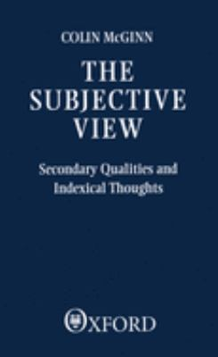 The Subjective View: Secondary Qualities and Indexical Thoughts 9780198246954