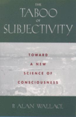 The Taboo of Subjectivity: Towards a New Science of Consciousness 9780195173109