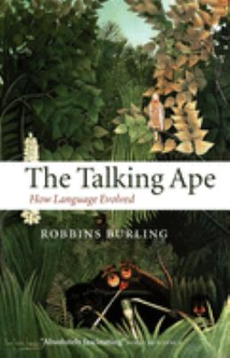 The Talking Ape: How Language Evolved 9780199214037