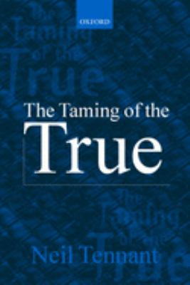 The Taming of the True 9780199251605