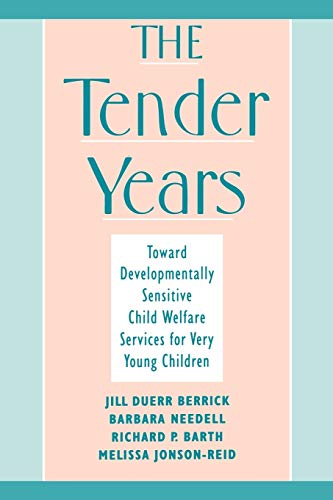 The Tender Years: Toward Developmentally-Sensitive Child Welfare Services for Very Young Children