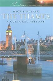 The Thames: A Cultural History 548105