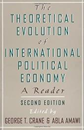 The Theoretical Evolution of International Political Economy: A Reader. 2nd Edition 536348