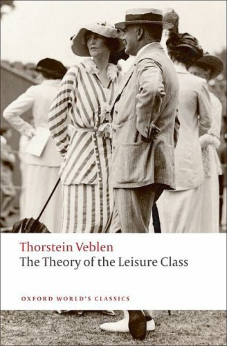 The Theory of the Leisure Class 9780199552580