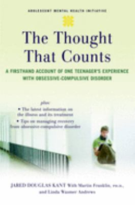 The Thought That Counts: A Firsthand Account of One Teenager's Experience with Obsessive-Compulsive Disorder 9780195316889