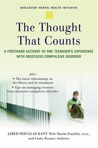 The Thought That Counts: A Firsthand Account of One Teenager's Experience with Obsessive-Compulsive Disorder 9780195316896