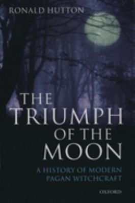 The Triumph of the Moon: A History of Modern Pagan Witchcraft 9780192854490