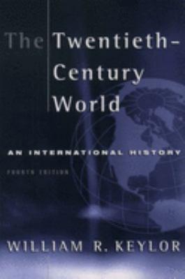 The Twentieth-Century World: An International History 9780195136814