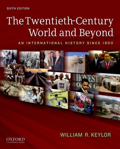 The Twentieth-Century World and Beyond: An International History Since 1900 - 6th Edition