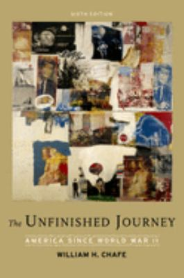 The Unfinished Journey: America Since World War II 9780195315370