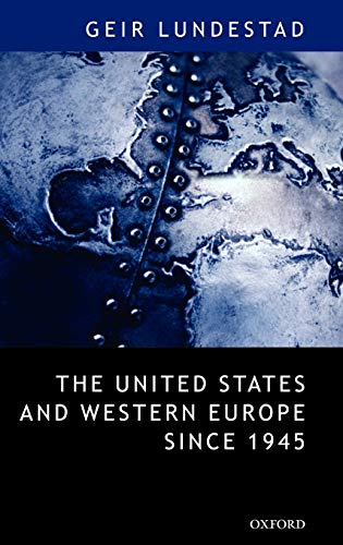 The United States and Western Europe Since 1945: From