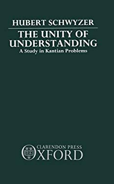 The Unity of Understanding: A Study in Kantian Problems 9780198248293