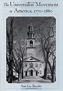 The Universalist Movement in America, 1770-1880 9780195129861