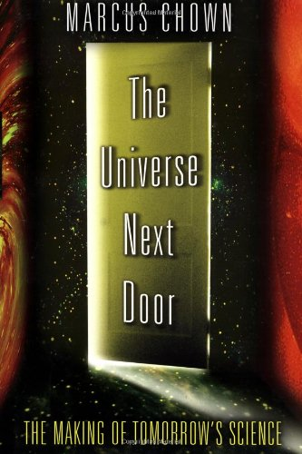 The Universe Next Door: The Making of Tomorrow's Science 9780195143829