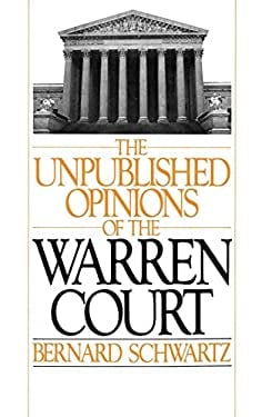 The Unpublished Opinions of the Warren Court 9780195035636