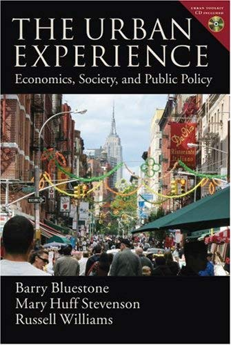 The Urban Experience: Economics, Society, and Public Policy [With CDROM] 9780195313086