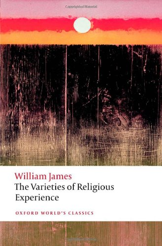 The Varieties of Religious Experience: A Study in Human Nature 9780199691647