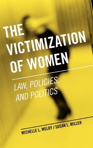 victimization of women Women who have severe psychiatric disease are especially vulnerable some  studies suggest that individuals who are victimized are less likely to have been.
