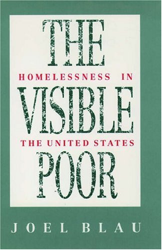 The Visible Poor: Homelessness in the United States 9780195057430