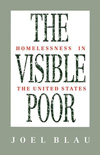 The Visible Poor: Homelessness in the United States 9780195083538