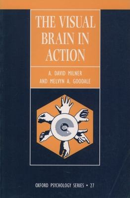 The Visual Brain in Action (Ops 27 ) 9780198524083