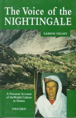 The Voice of the Nightingale: A Personal Account of the Wakhi Culture in Hunza