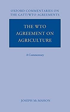 The WTO Agreement on Agriculture: A Commentary 9780199275687