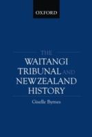 The Waitangi Tribunal and New Zealand History 9780195584349